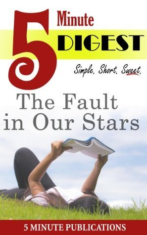 The Fault in Our Stars: 5 Minute Digest: Free Study Materials for Prime Members
