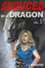 Seduced by a Dragon, Volume 1 (Seduced by a Dragon #1)