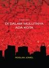 Kumpulan Cerpen: Di Dalam Mulutnya Ada Kota