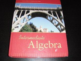 Intermediate Algebra Custom Edition for Pasadena City College