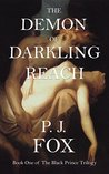 The Demon of Darkling Reach (The Black Prince Trilogy, #1)