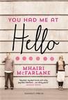 You had me at hello by Mhairi McFarlane