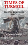 Times of Turmoil (The End Times Saga #1)