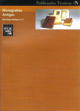 Directivas para uso do UNIMARC no tratamento de monografias antigas