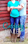 Catching Haley by Shawnte Borris