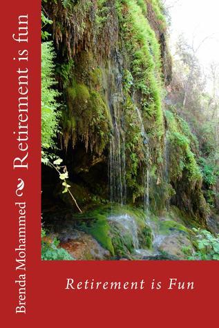 Ebook Retirement is fun by Brenda Mohammed read!