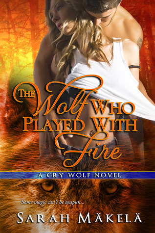 The Wolf Who Played With Fire (Cry Wolf,...