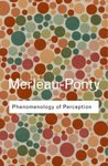 Phenomenology of Perception by Maurice Merleau-Ponty