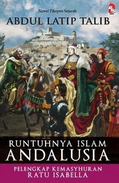 Runtuhnya Islam Andalusia: Pelengkap Kemasyhuran Ratu Isabella