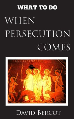What to Do When Persecution Comes