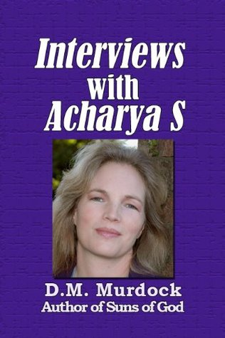 Interviews with Acharya S