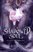 A Shadowed Soul