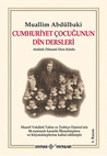 Cumhuriyet Çocuğunun Din Dersleri (Atatürk Dönemi Ders Kitabı)