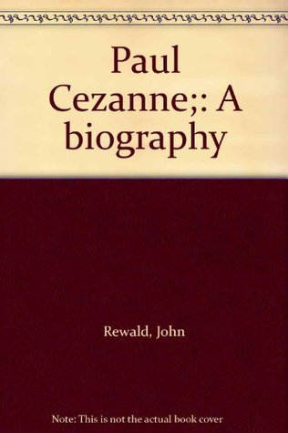 Paul Cezanne;: A biography