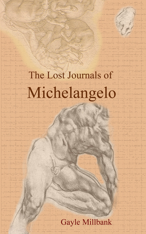 The Lost Journals of Michelangelo: Volume II