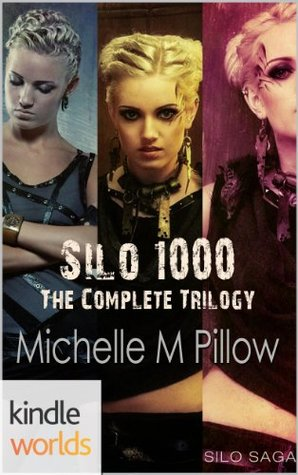 Silo 1000: The Complete Trilogy (Silo Saga; Silo 1000 #1-3)