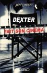 Dexter fait son cinéma  (Dexter, #7)