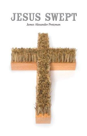 Jesus Swept by James Protzman