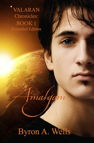 Amalgam: Expanded Edition (The Valaran Chronicles, #1)