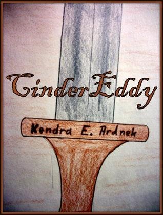 CinderEddy by Kendra E. Ardnek