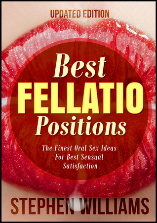 Best Fellatio Positions: The Finest Oral Sex Ideas For Best Sensual Satisfaction