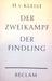 Der Zweikampf / Der Findling