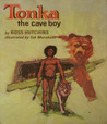 Tonka, the cave boy,