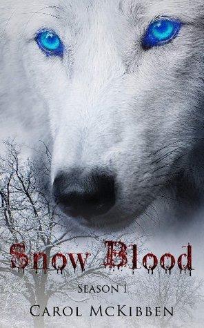 Ebook Snow Blood: Season 1: Episodes 1 - 6 by Carol McKibben read!