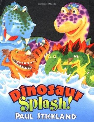 Dinosaur Splash! by Paul Stickland