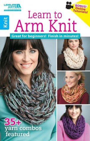 Learn To Arm Knit By Leisure Arts Inc