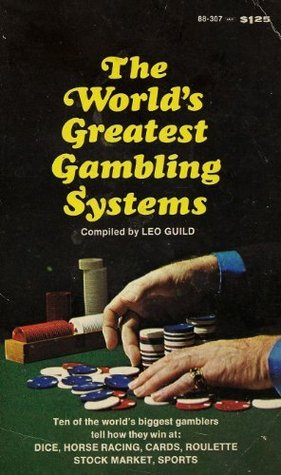 The World's Greatest Gambling Systems