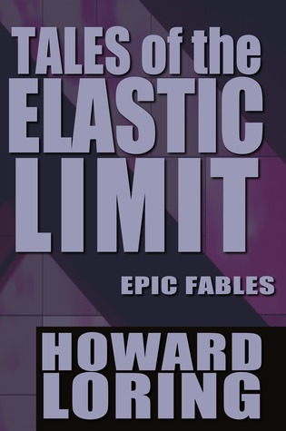 Tales of the Elastic Limit - Twelve Epic Fables (2015 new edition)