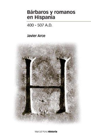 Bárbaros y romanos en Hispania (400-507 A.D.)