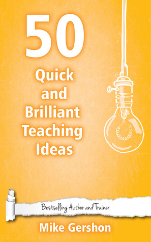 50 Quick and Brilliant Teaching Ideas (Q...