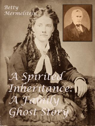 A Spirited Inheritance: A Family Ghost Story