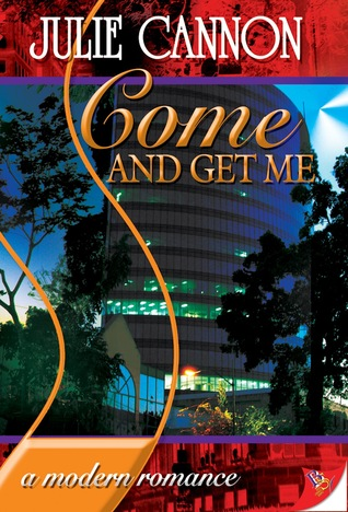 Come and Get Me by Julie Cannon