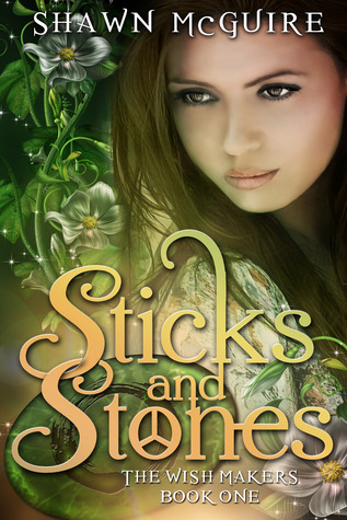 Sticks and Stones (The Wish Makers, #1)