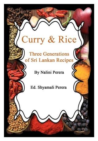 Curry  Rice Three Generations of Sri Lankan Recipes