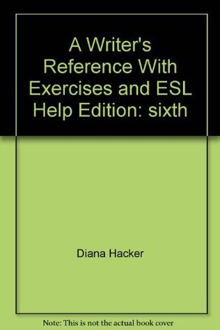 A Writer's Reference (Sixth Edition) With Exercises and ESL Help