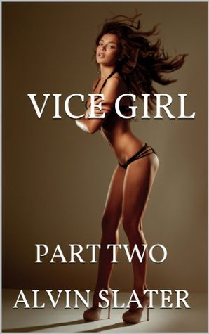 VICE GIRL PART TWO