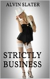 STRICTLY BUSINESS: Submission Training: A erotic romance suspense mystery thriller
