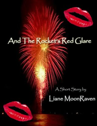 And The Rocket's Red Glare, A Short Story