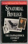 Senatorial Privilege: The Chappaquiddick Cover-Up