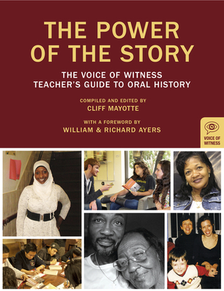 The Power Of The Story: The Voice Of Witness Teacher's Guide to Oral History