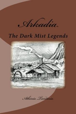 Arkadia,: Dark Mist, The Ledgens of Arkadia