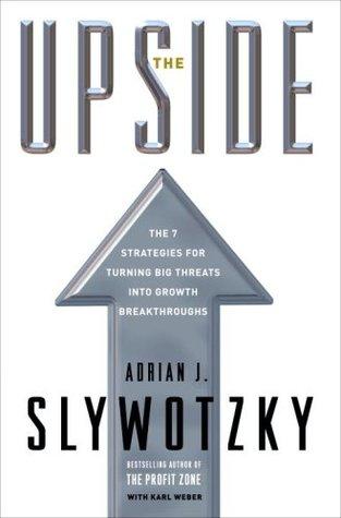 The Upside by Adrian J. Slywotzky