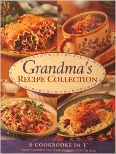 grandma s recipe collection 3 cookbooks in 1 country casseroles