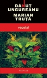Vegetal by Marian Truță