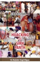 Sikh History 9: Hijacking Of Sikh Panth (1996-2011)