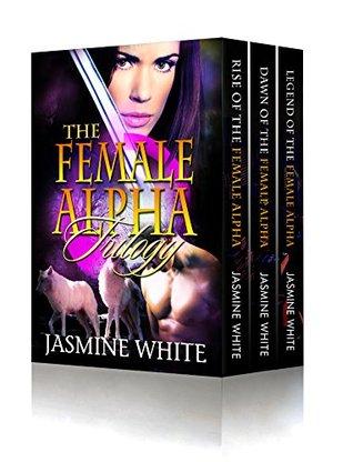 The Female Alpha Trilogy (Books 1-3)